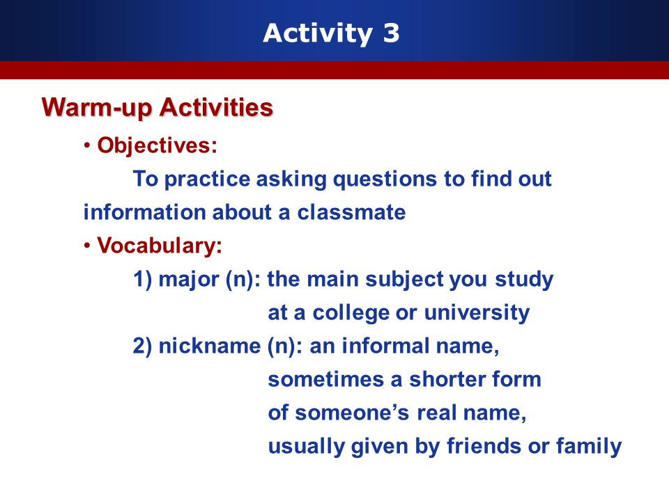 Activity 3 Warm-up Activities Objectives: