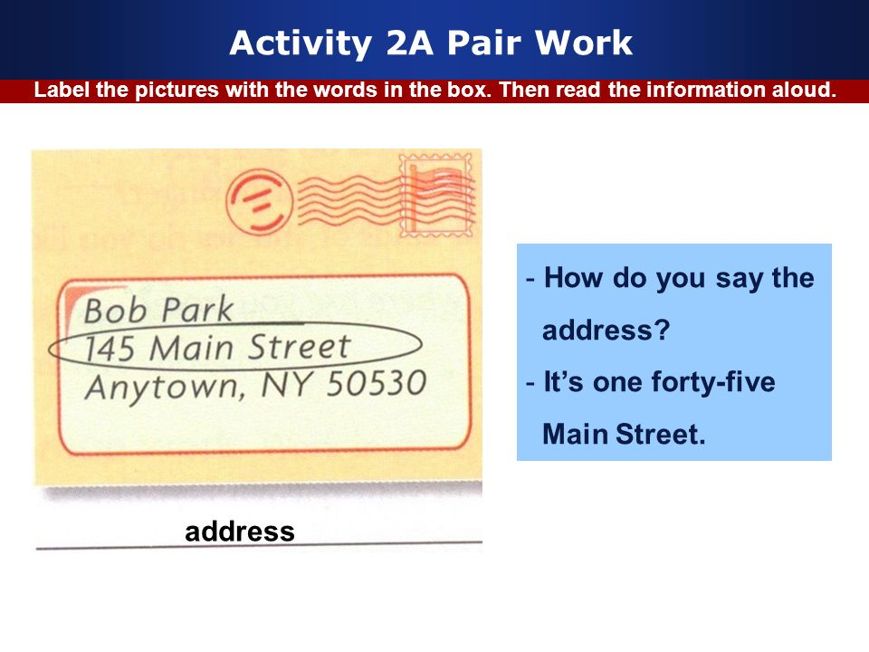 Activity 2A Pair Work How do you say the address It's one forty-five