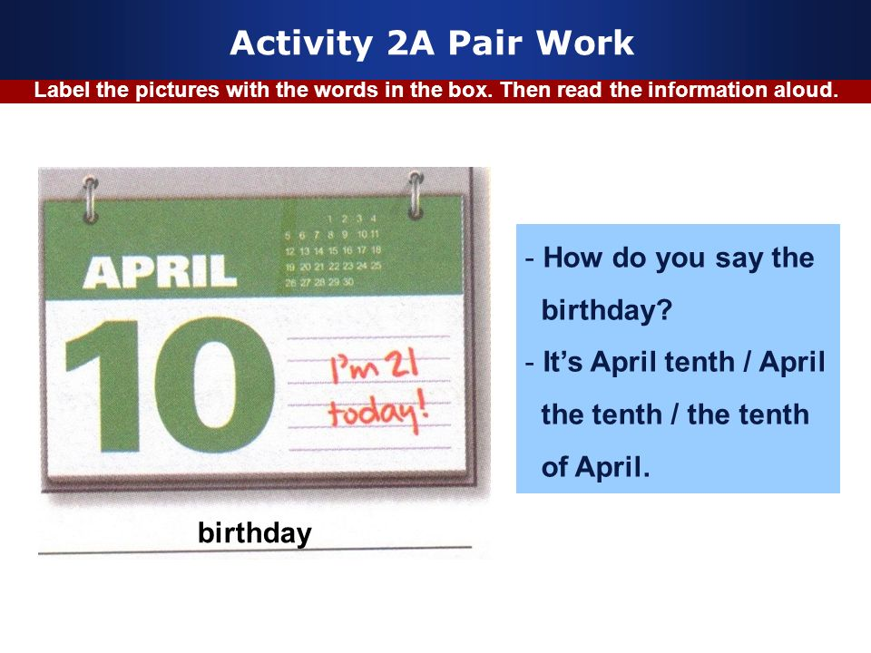 Activity 2A Pair Work How do you say the birthday
