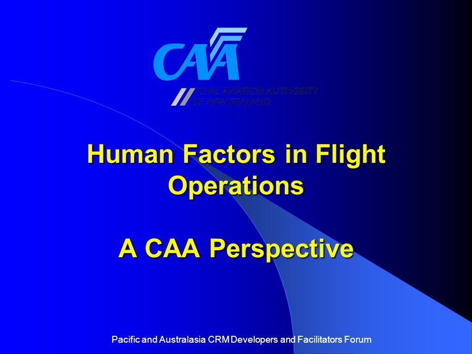 Human Factors in Flight Operations A CAA Perspective