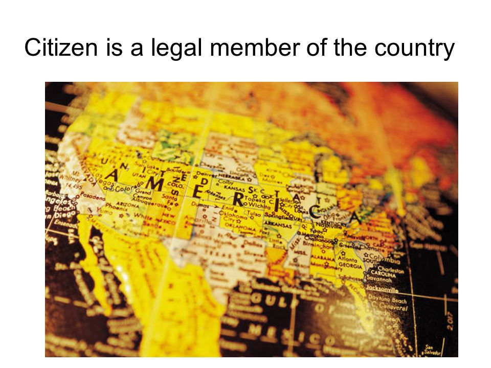 Citizen is a legal member of the country