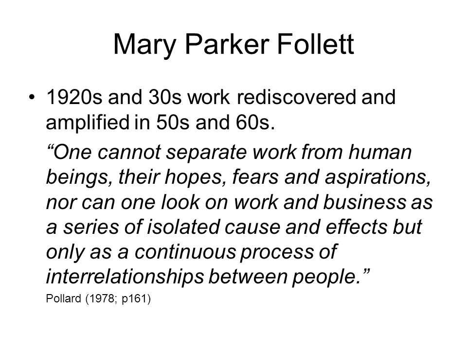 Mary Parker Follett 1920s and 30s work rediscovered and amplified in 50s and 60s.