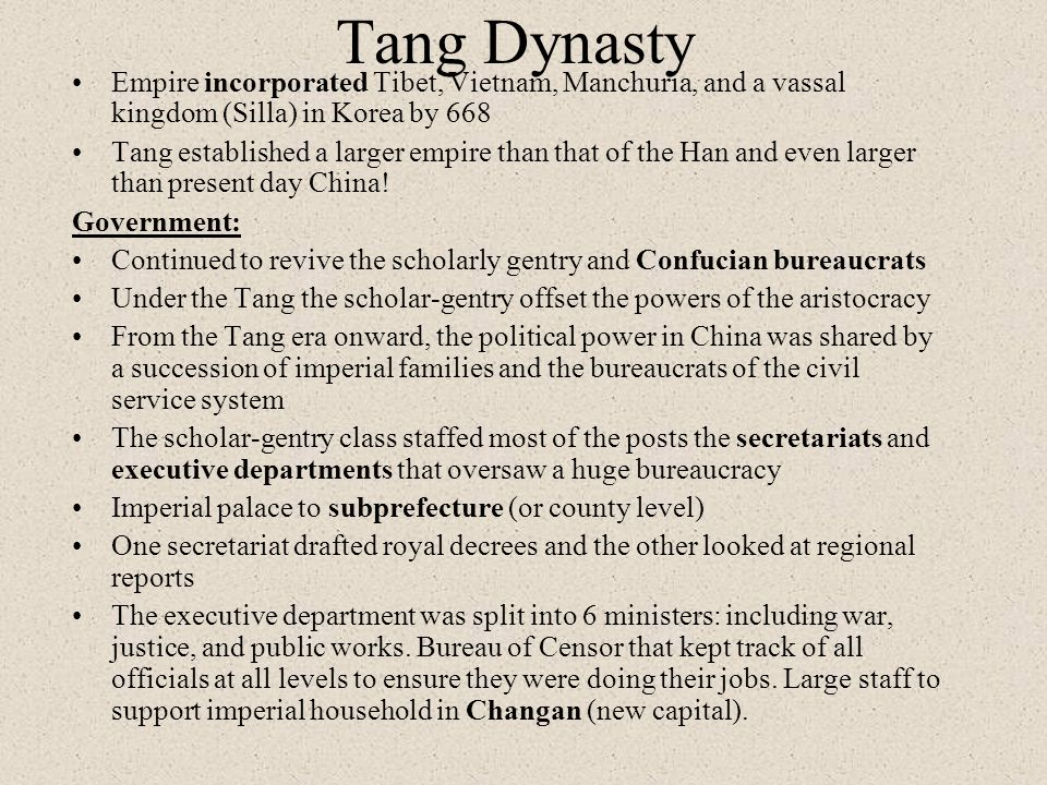 Tang Dynasty Empire incorporated Tibet, Vietnam, Manchuria, and a vassal kingdom (Silla) in Korea by 668.