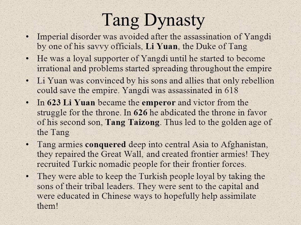 Tang Dynasty Imperial disorder was avoided after the assassination of Yangdi by one of his savvy officials, Li Yuan, the Duke of Tang.