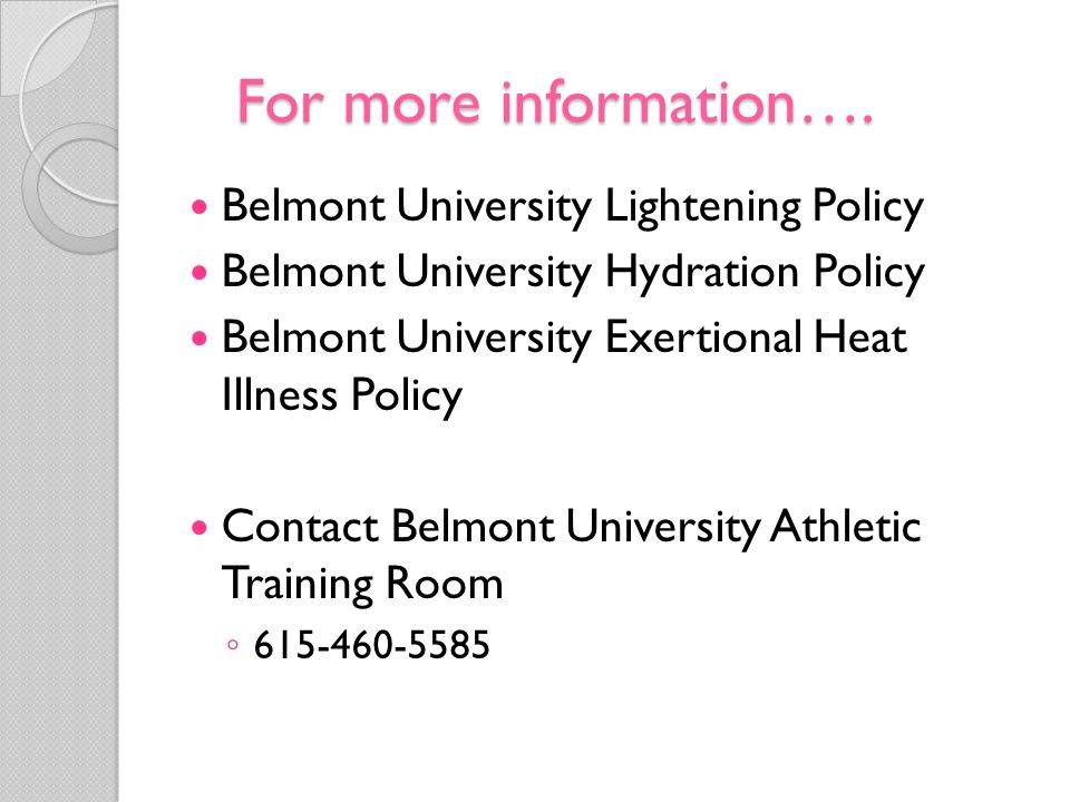 For more information…. Belmont University Lightening Policy