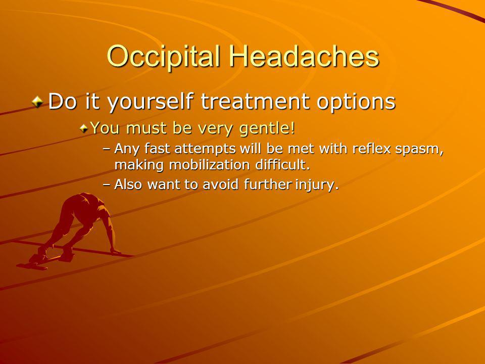 Occipital Headaches Do it yourself treatment options