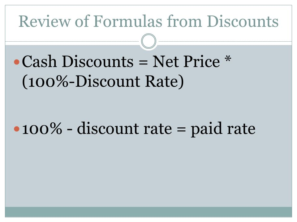 Review of Formulas from Discounts