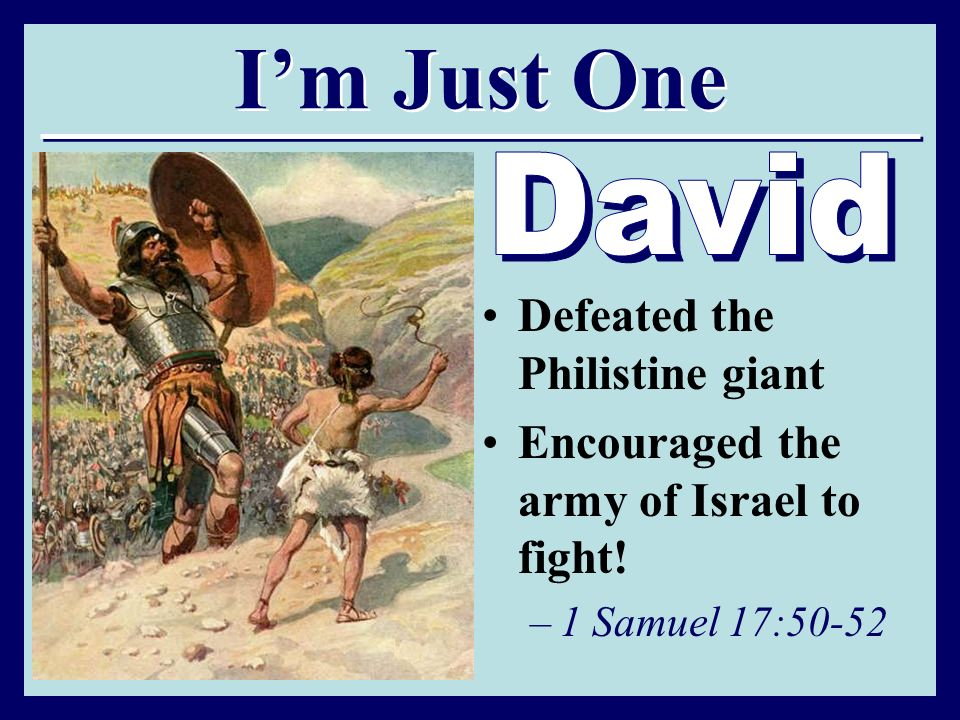 I'm Just One David Defeated the Philistine giant