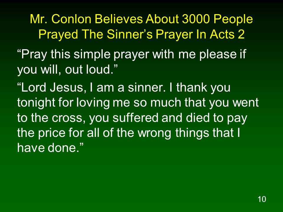 Mr. Conlon Believes About 3000 People Prayed The Sinner's Prayer In Acts 2