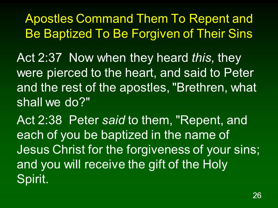 Apostles Command Them To Repent and Be Baptized To Be Forgiven of Their Sins