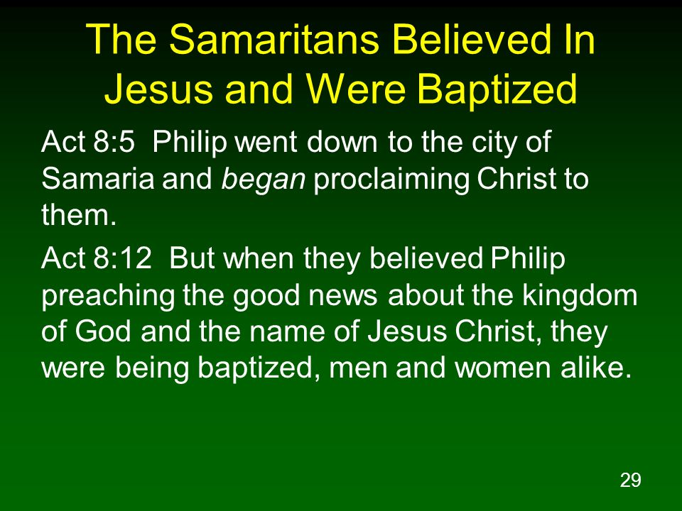 The Samaritans Believed In Jesus and Were Baptized