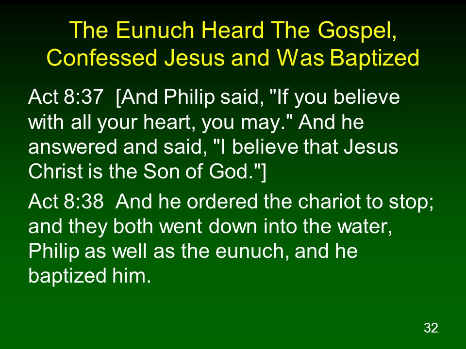 The Eunuch Heard The Gospel, Confessed Jesus and Was Baptized