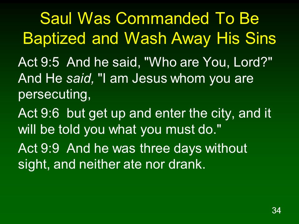 Saul Was Commanded To Be Baptized and Wash Away His Sins