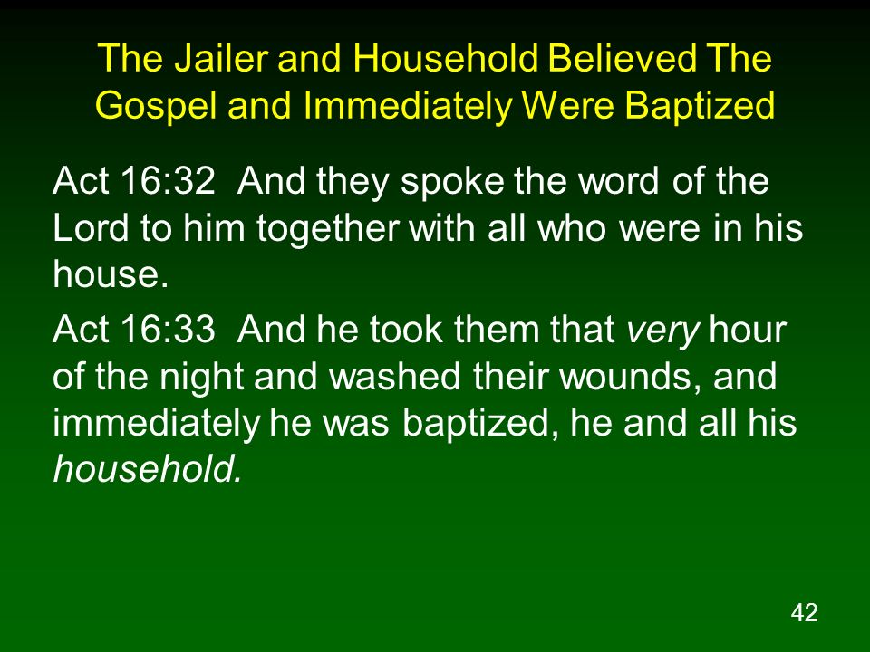 The Jailer and Household Believed The Gospel and Immediately Were Baptized