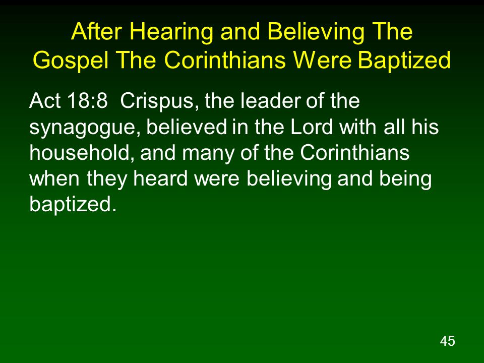 After Hearing and Believing The Gospel The Corinthians Were Baptized