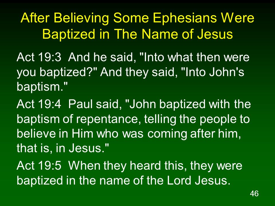 After Believing Some Ephesians Were Baptized in The Name of Jesus