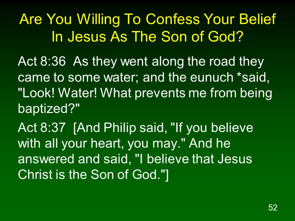 Are You Willing To Confess Your Belief In Jesus As The Son of God