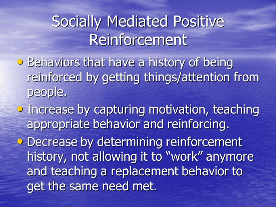 Socially Mediated Positive Reinforcement