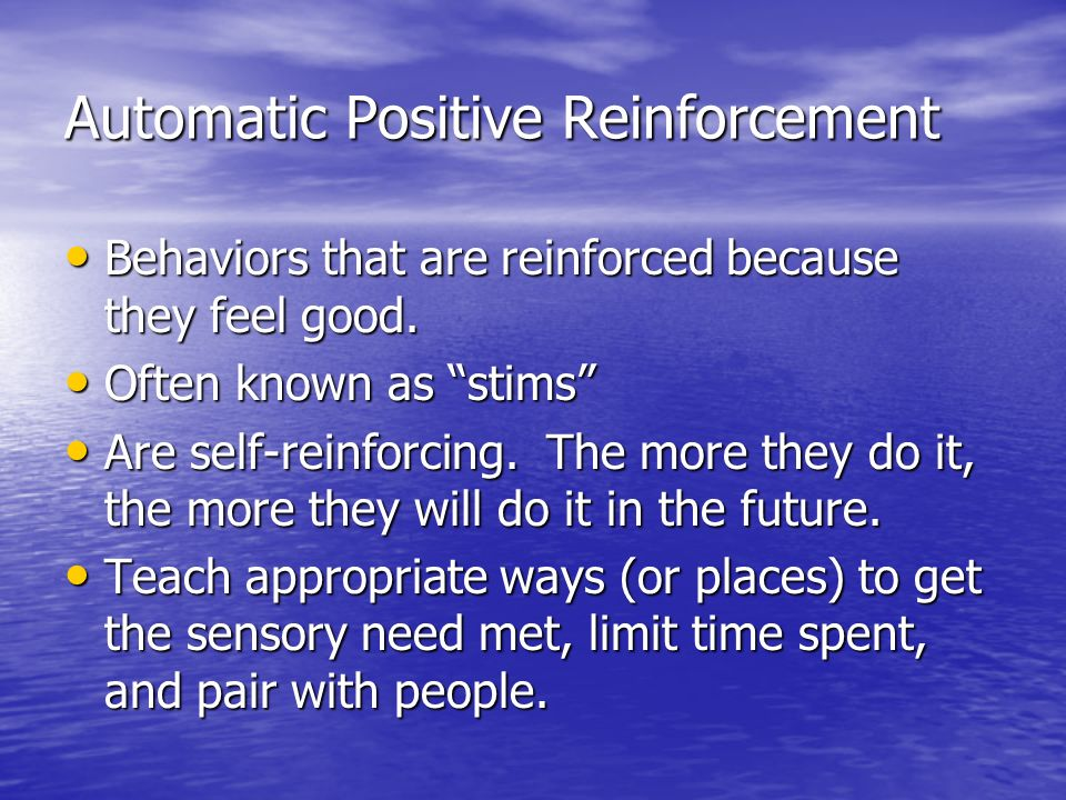 Automatic Positive Reinforcement