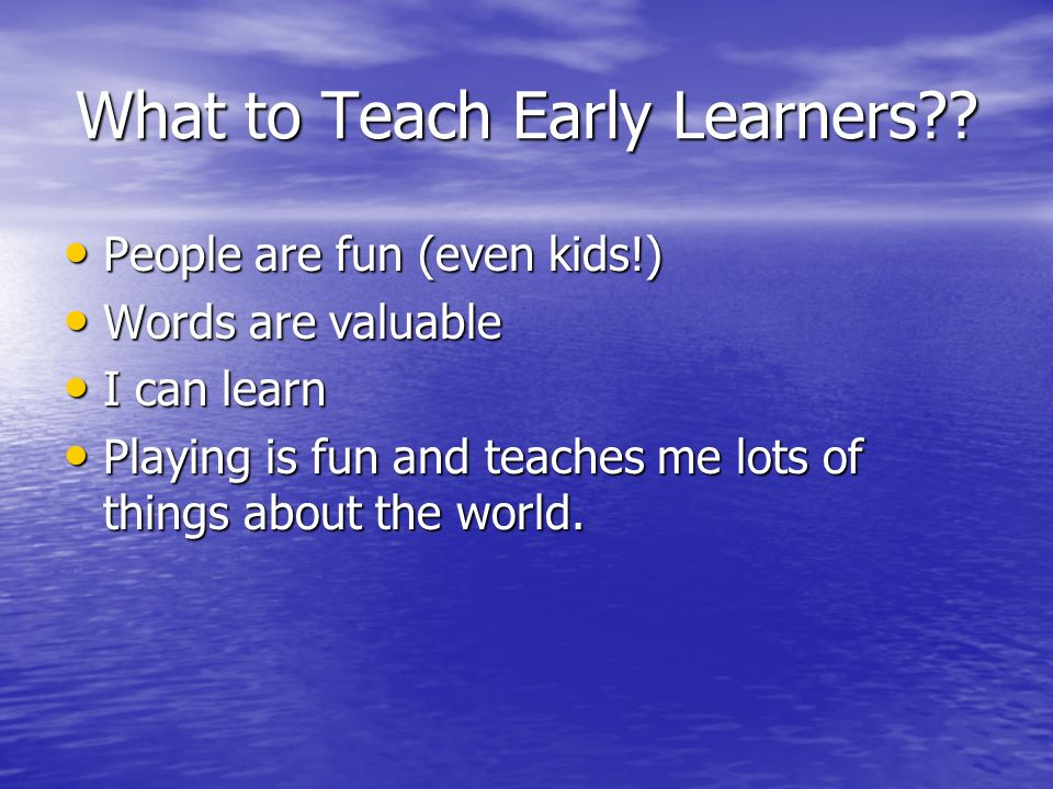 What to Teach Early Learners