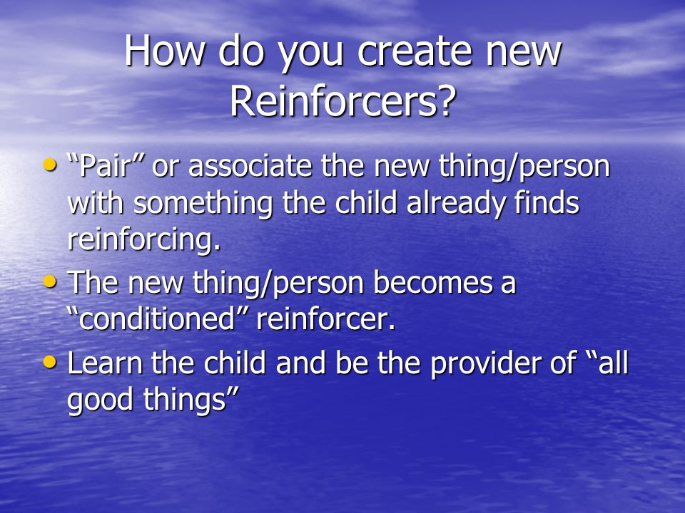 How do you create new Reinforcers