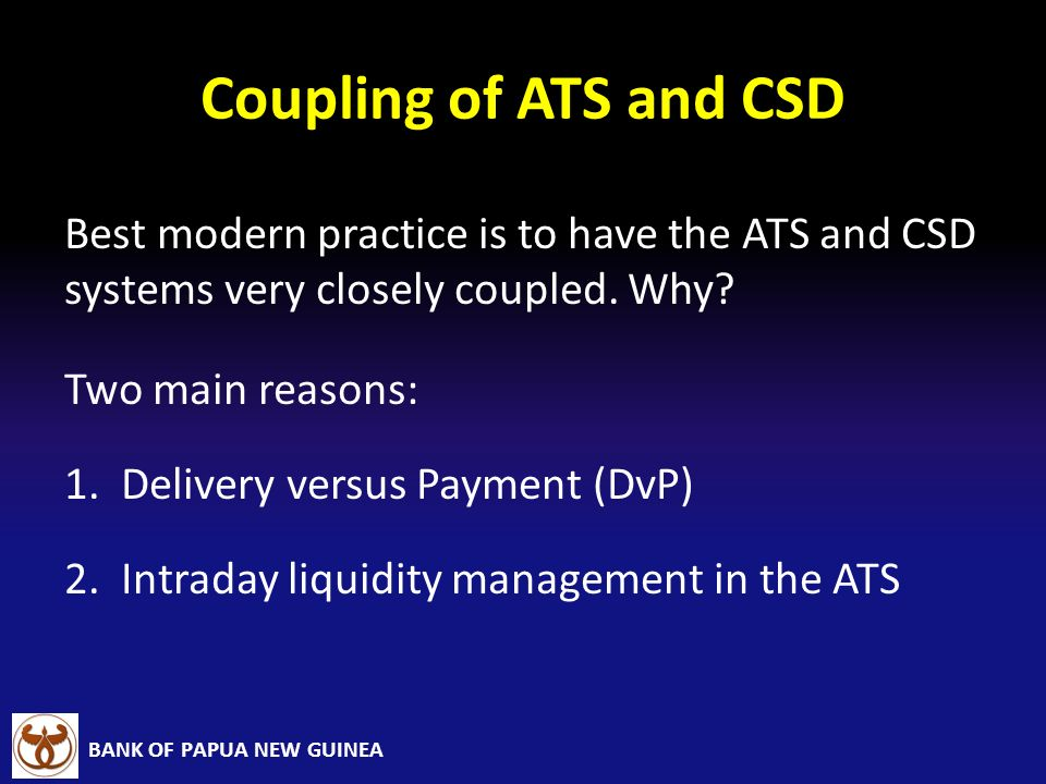 Coupling of ATS and CSD Best modern practice is to have the ATS and CSD systems very closely coupled. Why