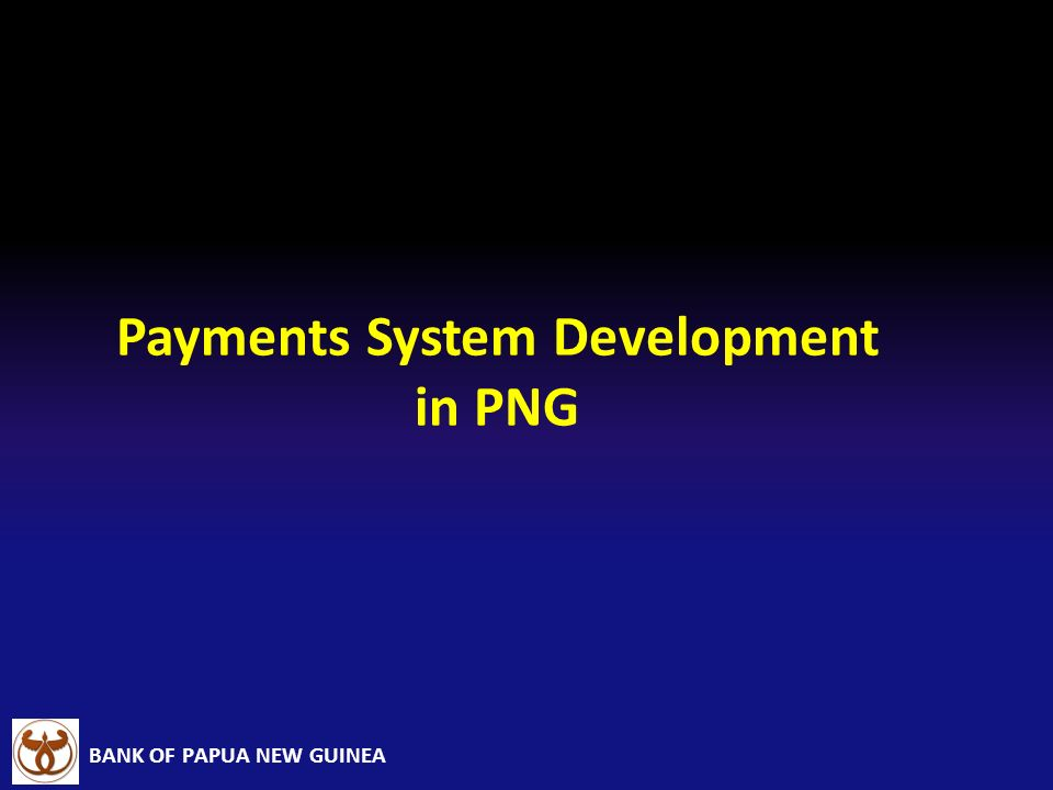 Payments System Development in PNG