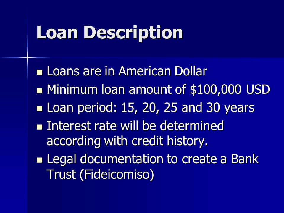 Loan Description Loans are in American Dollar