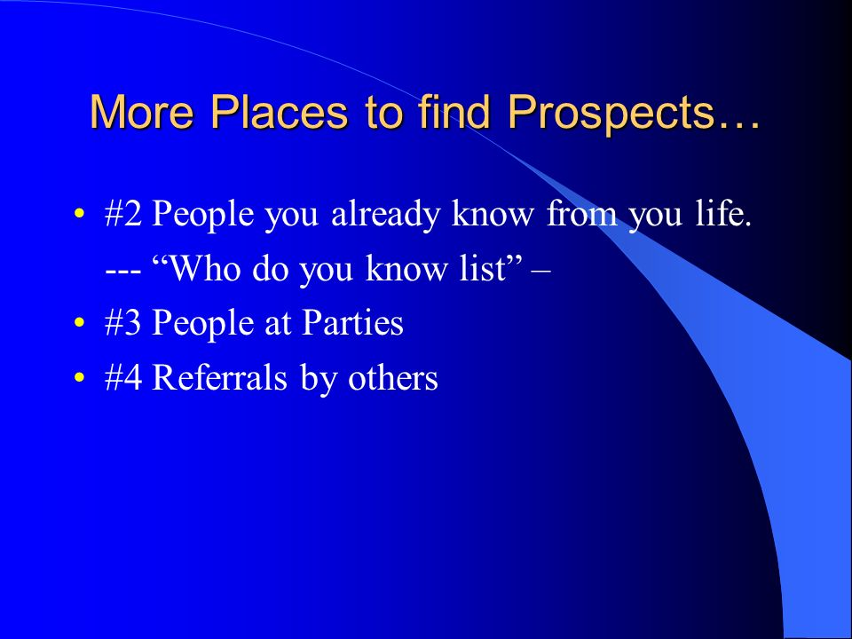 More Places to find Prospects…