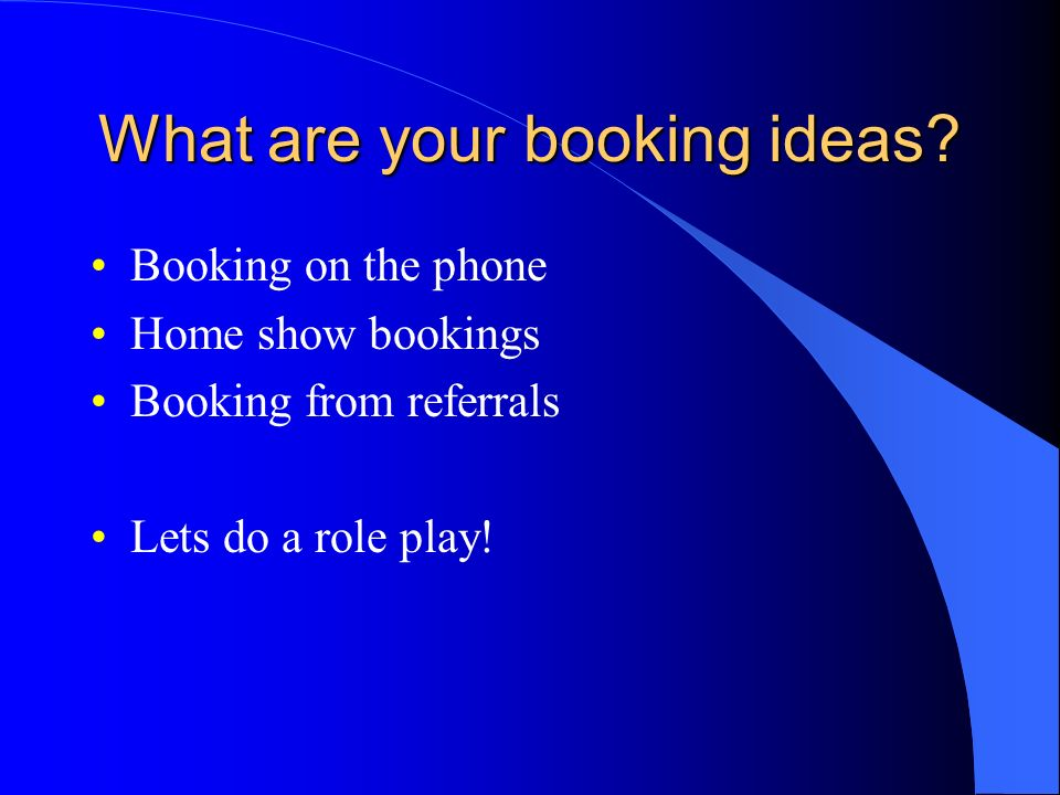 What are your booking ideas