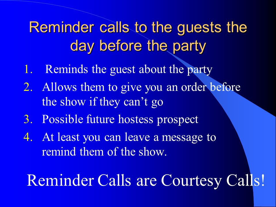 Reminder calls to the guests the day before the party