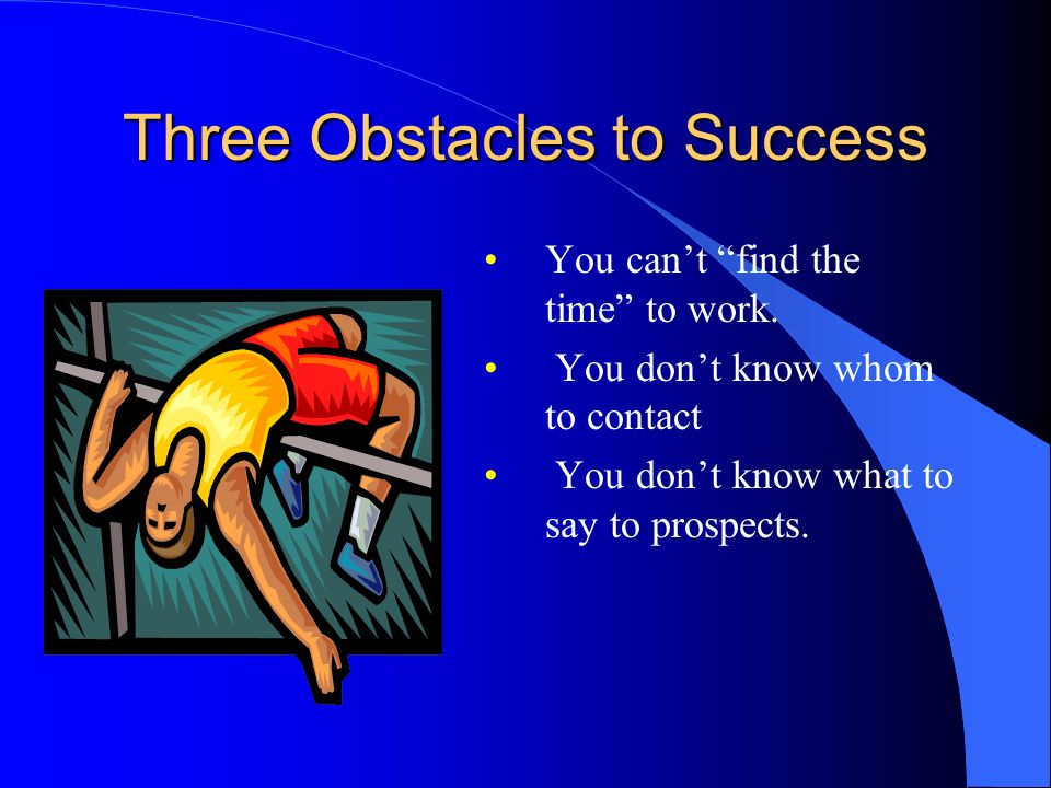 Three Obstacles to Success