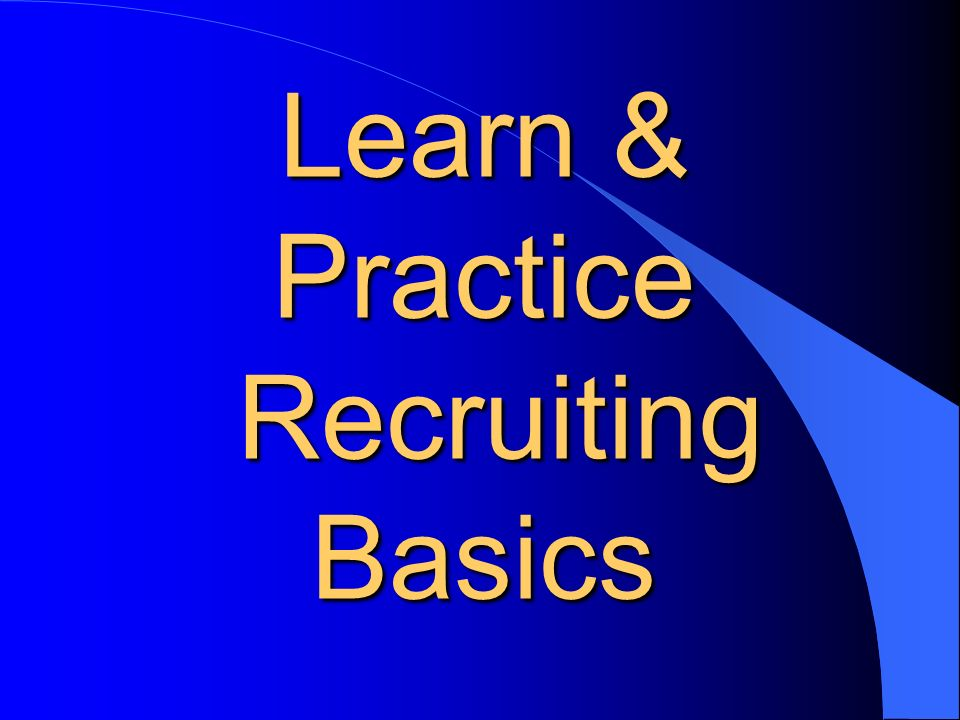 Learn & Practice Recruiting Basics