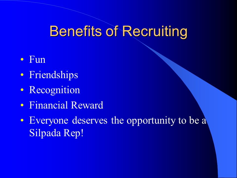 Benefits of Recruiting