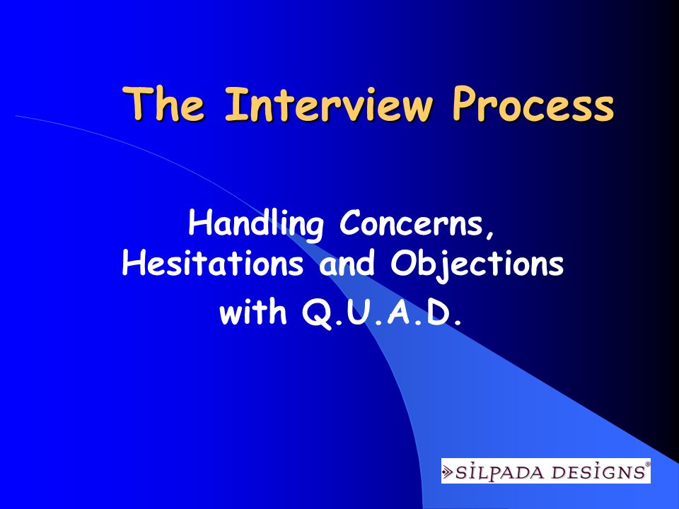 Handling Concerns, Hesitations and Objections with Q.U.A.D.