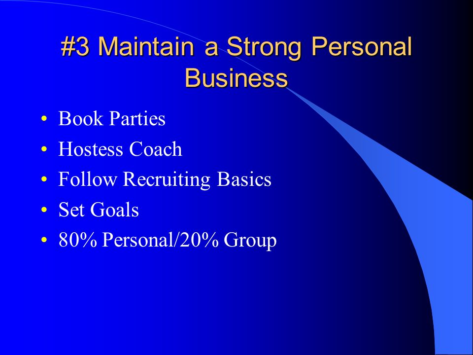 #3 Maintain a Strong Personal Business