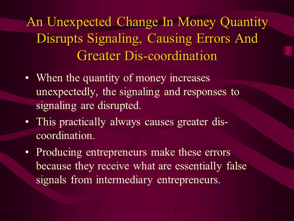 An Unexpected Change In Money Quantity Disrupts Signaling, Causing Errors And Greater Dis-coordination