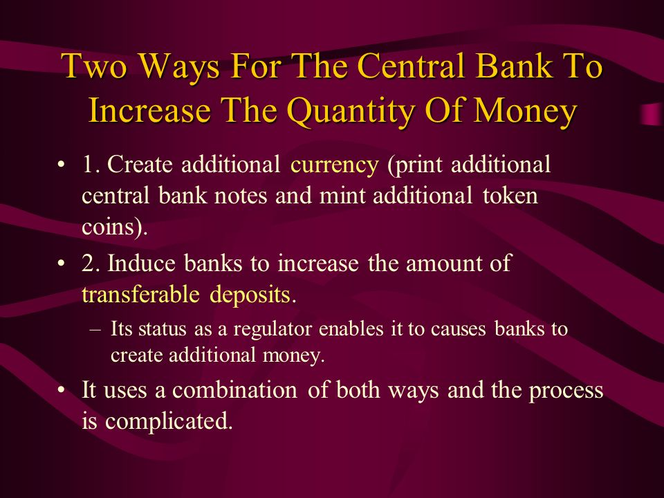 Two Ways For The Central Bank To Increase The Quantity Of Money