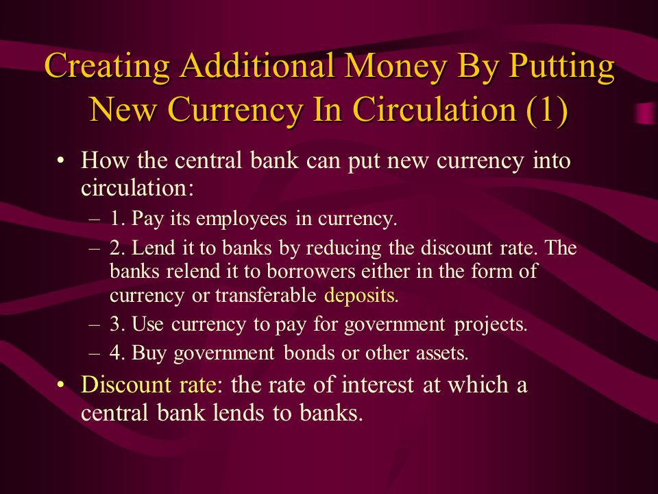 Creating Additional Money By Putting New Currency In Circulation (1)