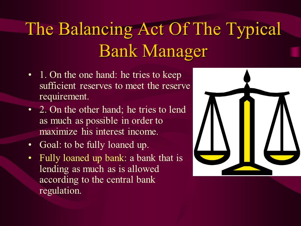 The Balancing Act Of The Typical Bank Manager