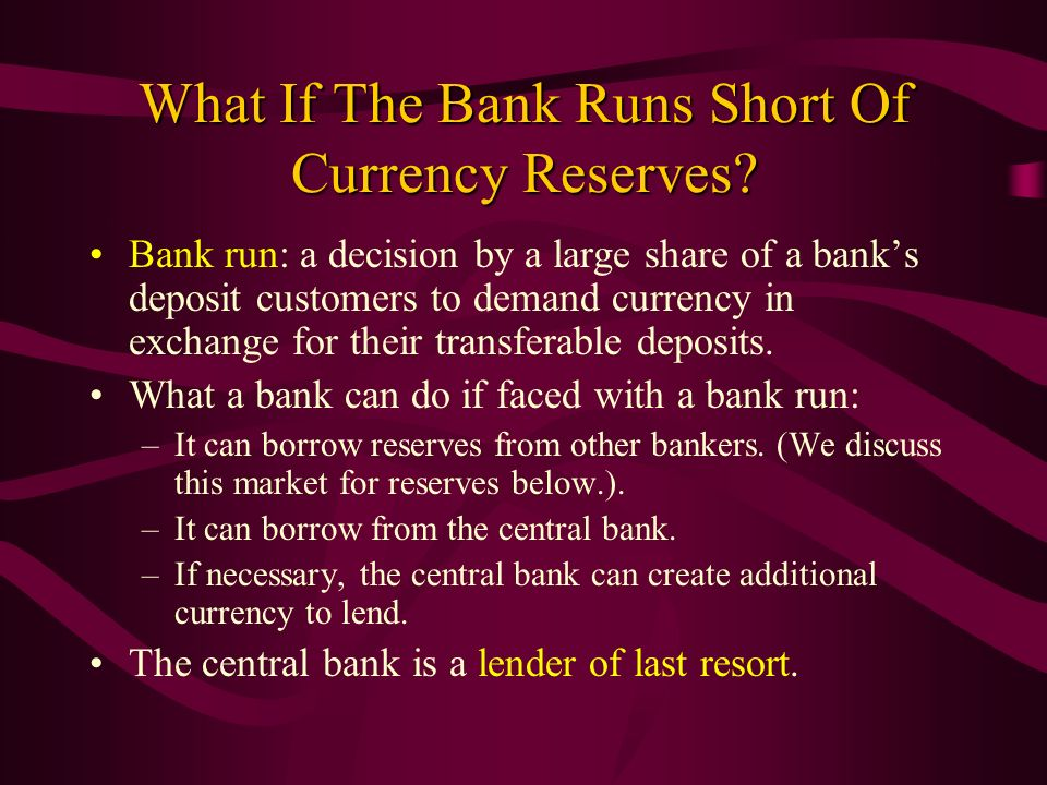 What If The Bank Runs Short Of Currency Reserves