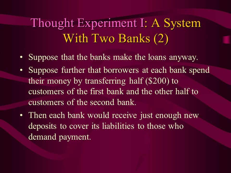 Thought Experiment I: A System With Two Banks (2)