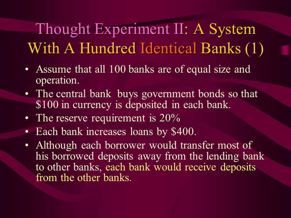 Thought Experiment II: A System With A Hundred Identical Banks (1)