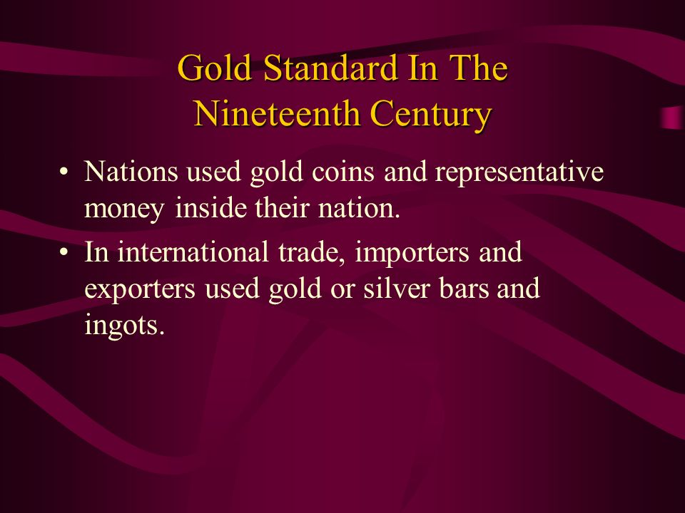 Gold Standard In The Nineteenth Century
