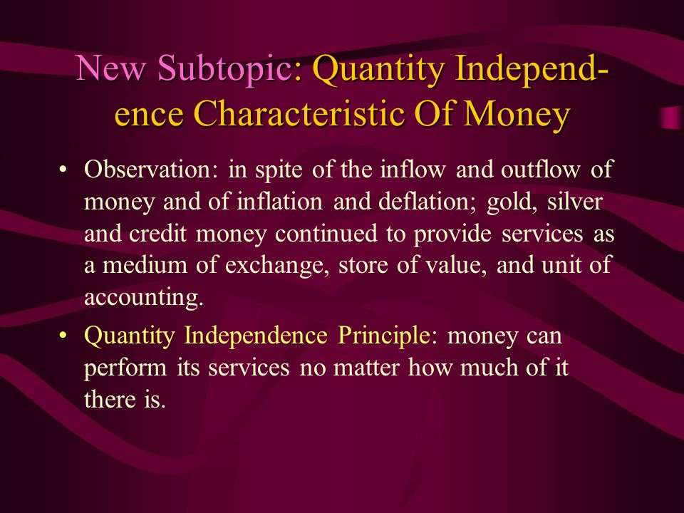 New Subtopic: Quantity Independ-ence Characteristic Of Money