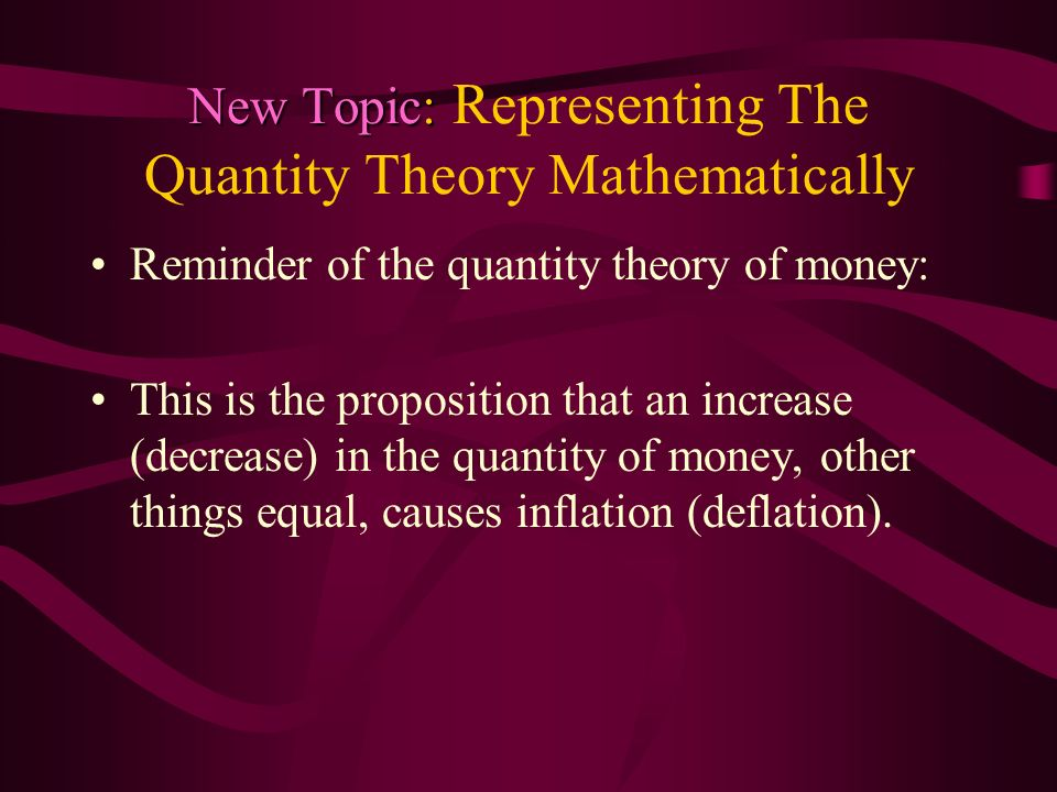 New Topic: Representing The Quantity Theory Mathematically