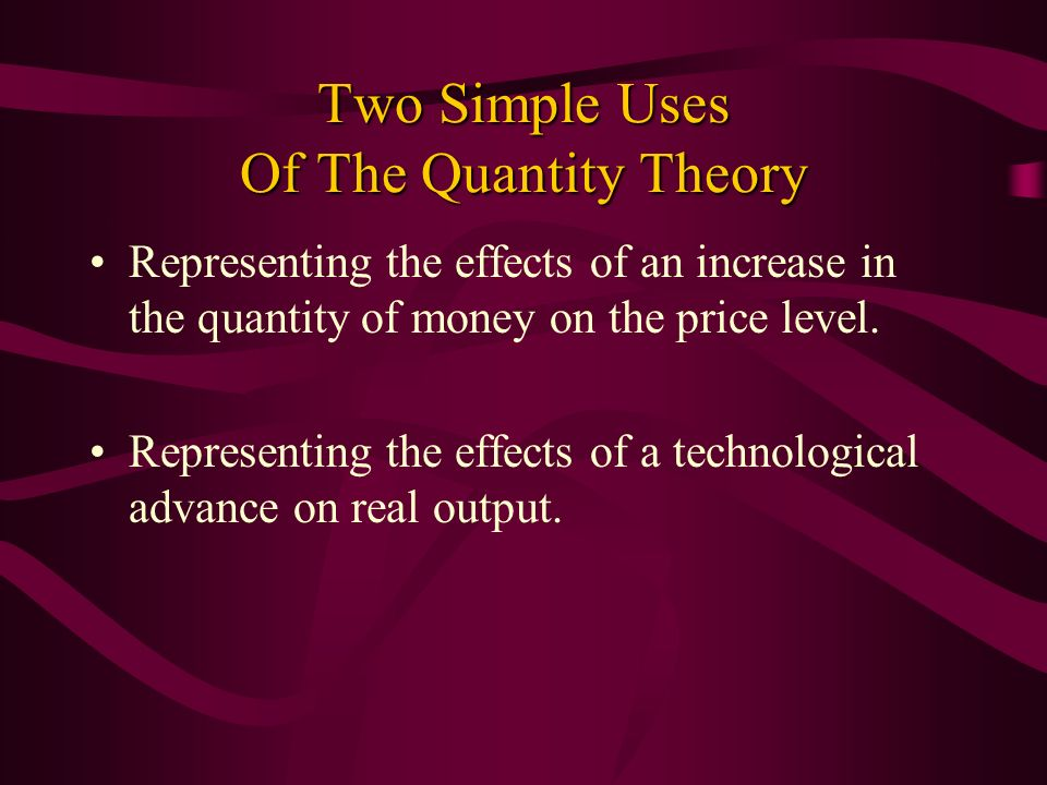Two Simple Uses Of The Quantity Theory