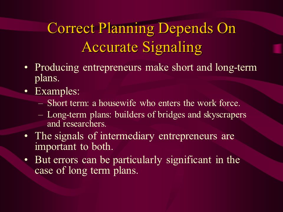 Correct Planning Depends On Accurate Signaling