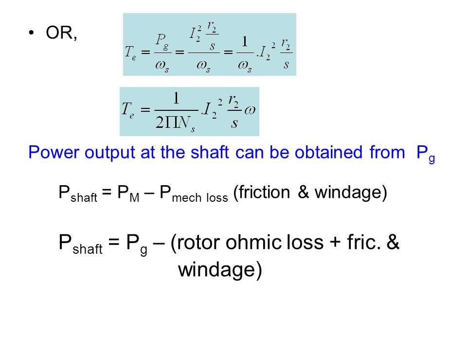 windage) OR, Power output at the shaft can be obtained from Pg