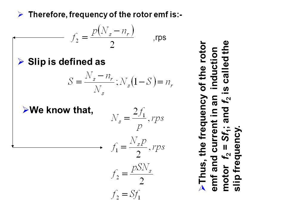 Therefore, frequency of the rotor emf is:-